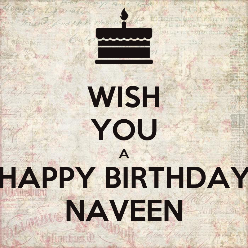 Wish You A Happy Birthday Naveen Poster Sanjayrocky Happy Birthday I Wish You