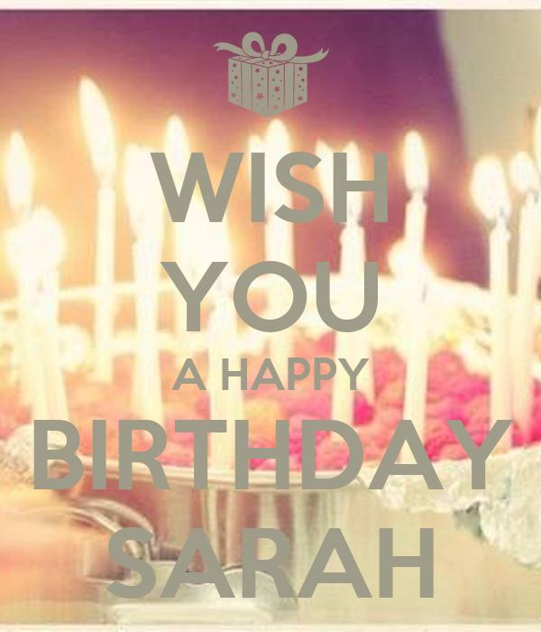 Wish You A Happy Birthday Sarah Poster Sarah Keep Calm I Wish You A Happy Birthday