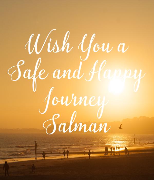 Wish You a Safe and Happy Journey Salman Poster | ansarkc ...