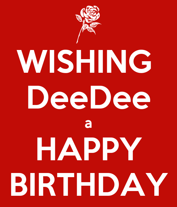 Happy birthday deedee