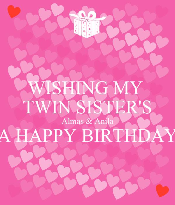 wishing my twin sisters almas anila a happy birthday