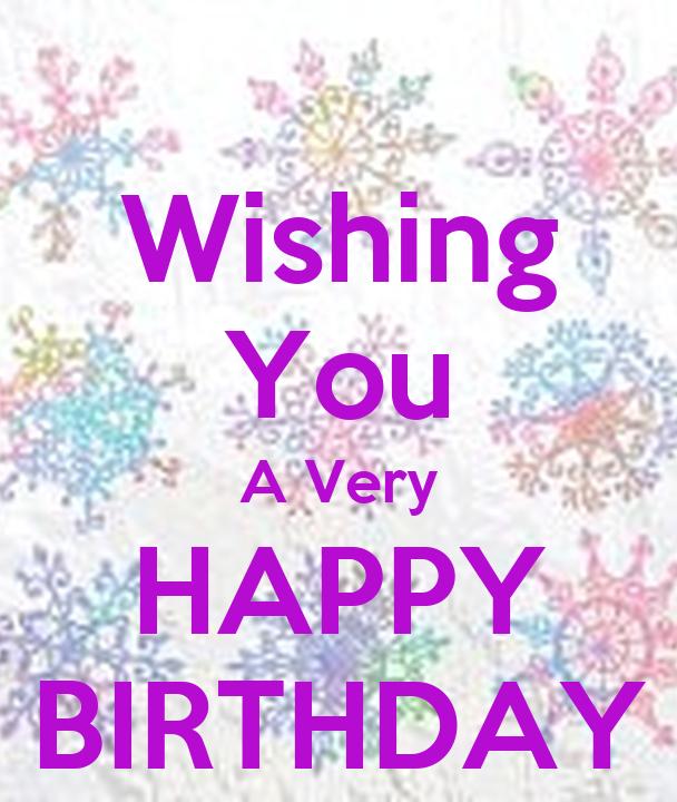 Wishing You A Very Happy Birthday Keep Calm And Carry On Wishing You Happy Birthday
