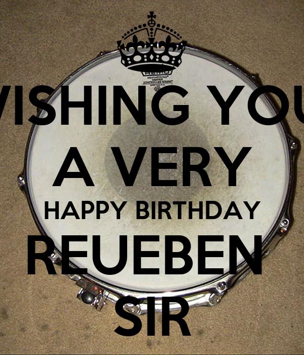 Wishing You A Very Happy Birthday Reueben Sir Keep Calm Wish You Happy Birthday Sir