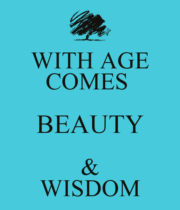 essays on wisdom comes with age
