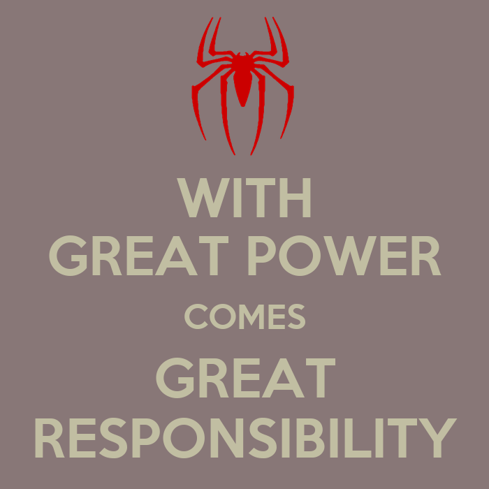 with great power With great power comes great responsibility on causation and responsibility in spider-man, and possibly moore stephen mumford university of nottingham and norwegian university of life sciences.