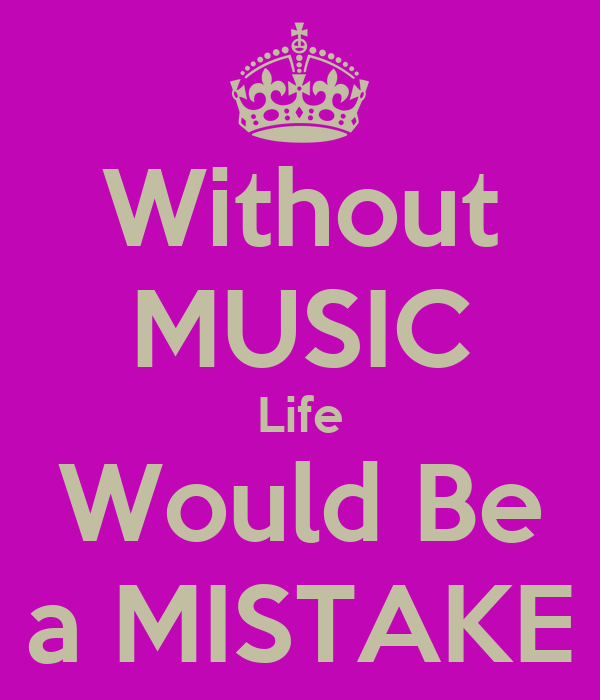 Life without music