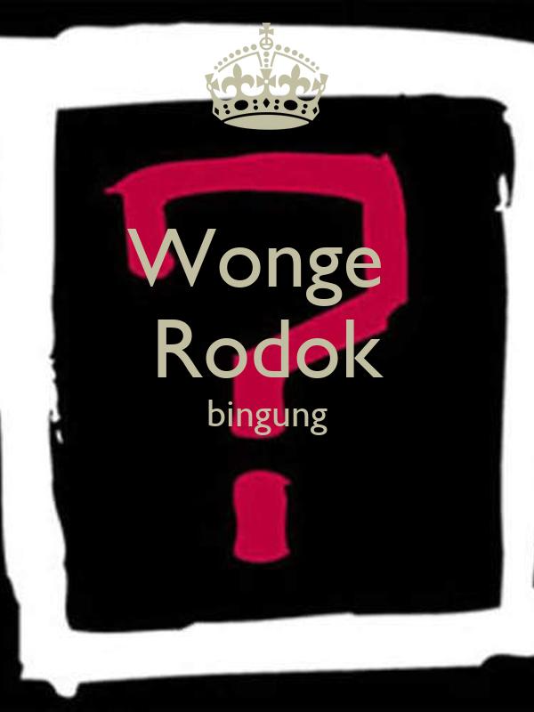 Wonge Rodok Bingung Poster Fff Keep Calm O Matic