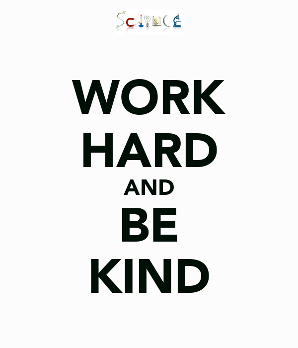WORK HARD AND BE KIND Poster | SCIENCE | Keep Calm-o-Matic