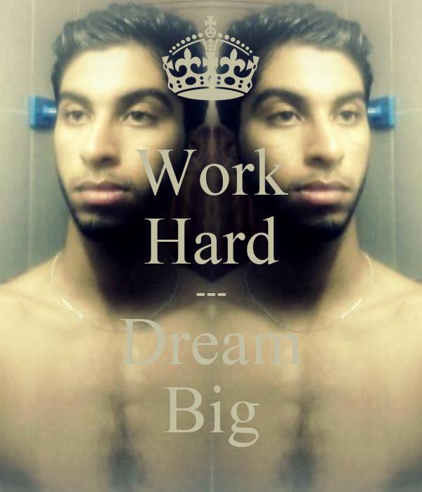 work hard dream big poster le boss keep calm o matic. Black Bedroom Furniture Sets. Home Design Ideas