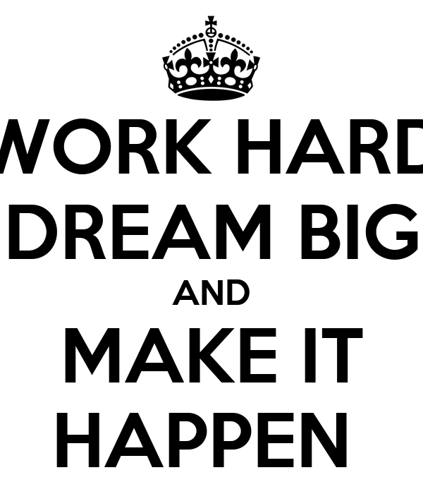 work hard dream big and make it happen poster phil keep calm o matic. Black Bedroom Furniture Sets. Home Design Ideas