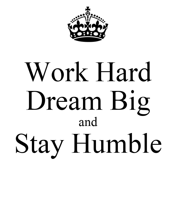 work hard dream big and stay humble poster david keep calm o matic. Black Bedroom Furniture Sets. Home Design Ideas