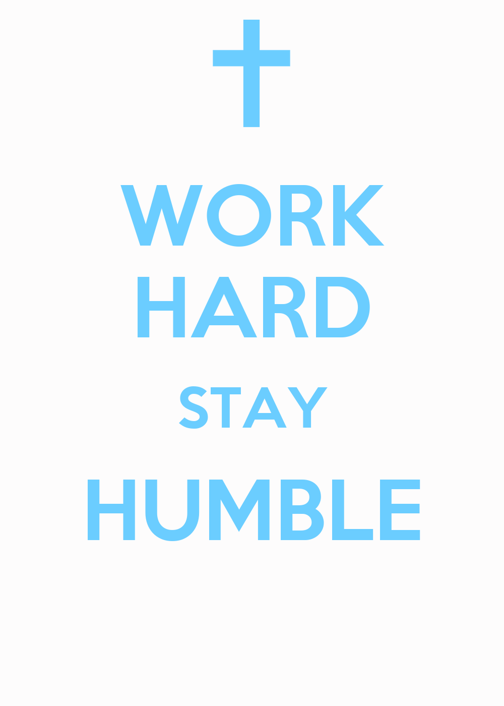 Work hard stay humble keep calm and carry on image generator - Stay humble wallpaper ...