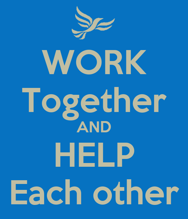 WORK Together AND HELP Each other Poster   603   Keep Calm-o-Matic