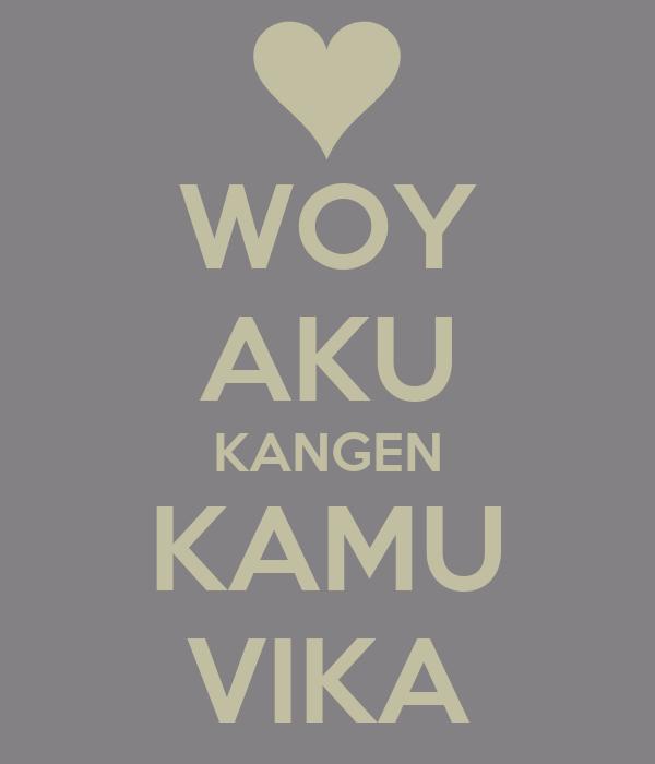 Aku Kangen Kamu Wallpaper Woy Aku Kangen Kamu Vika