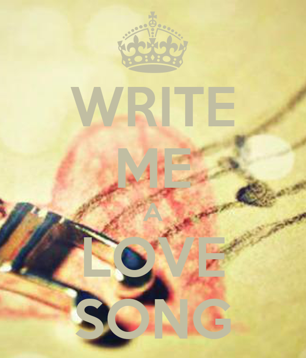 help me write a love song · it's called i could write a sad love song tonight it's a song about writing a song help can someone sing and play it for me category music.