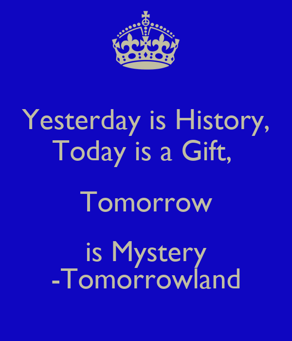 yesterday is history today is a gift tomorrow is mystery tomorrowland poster lisette keep. Black Bedroom Furniture Sets. Home Design Ideas
