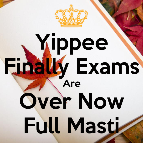 Yippee Finally Exams Are Over Now Full Masti Poster ...