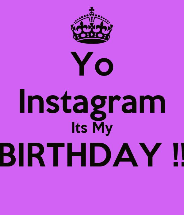 Yo Instagram Its My BIRTHDAY !! Poster
