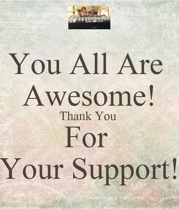 You All Are Awesome! Thank You For Your Support! Poster ...
