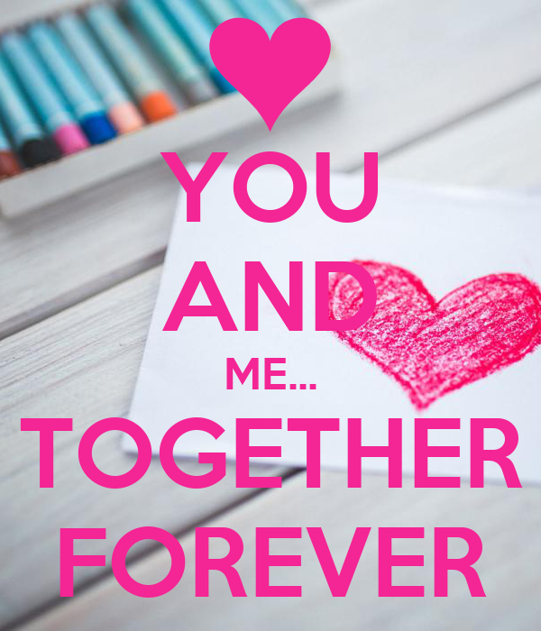 You And Me Together Forever Poster Sachibid Keep Calm O Matic