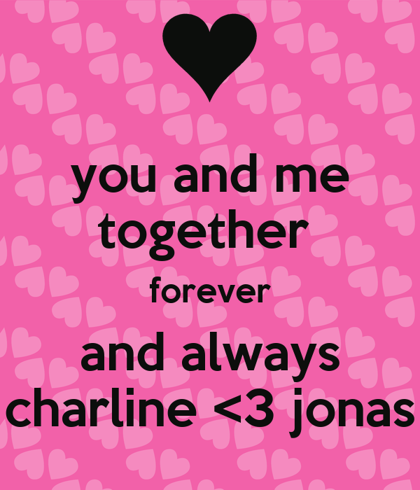 You And Me Together Forever And Always Charline 3 Jonas Poster