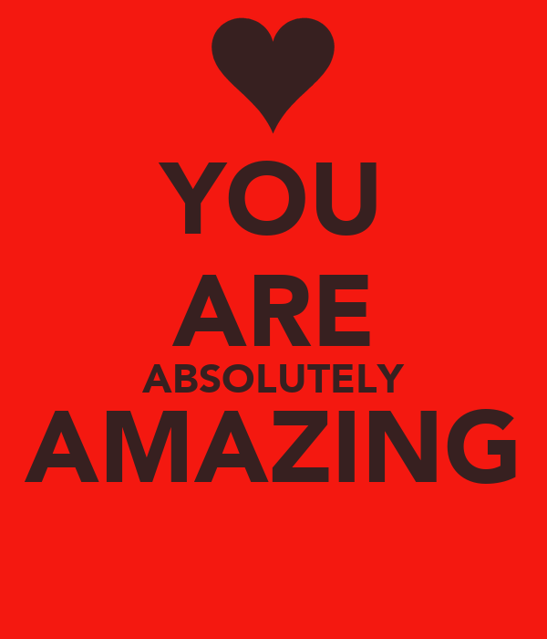 YOU ARE ABSOLUTELY AMAZING Poster | Angel | Keep Calm-o-Matic