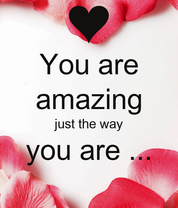 You Are Amazing: You Are Amazing Just The Way You Are ...