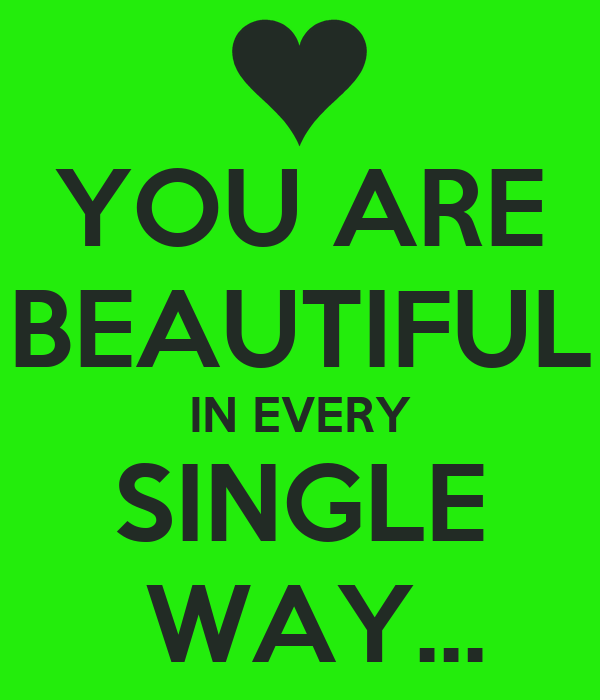 You are beautiful in every single way poster loz for You are stunning