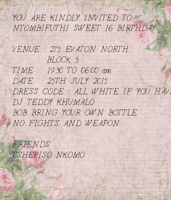 YOU ARE KINDLY INVITED TO NTOMBIFUTHI SWEET 16 BIRTHDAY VENUE 275