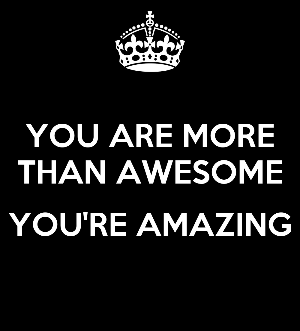 You Are Amazing: YOU ARE MORE THAN AWESOME YOU'RE AMAZING Poster