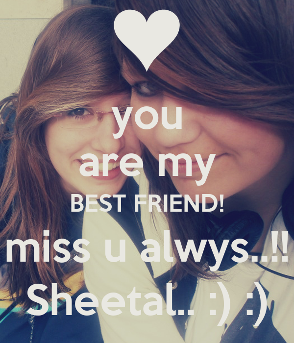 You Are My Best Friend Miss U Alwys Sheetal Poster