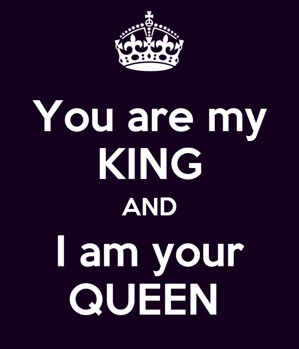 You are my KING AND I am your QUEEN Poster | Maria.R