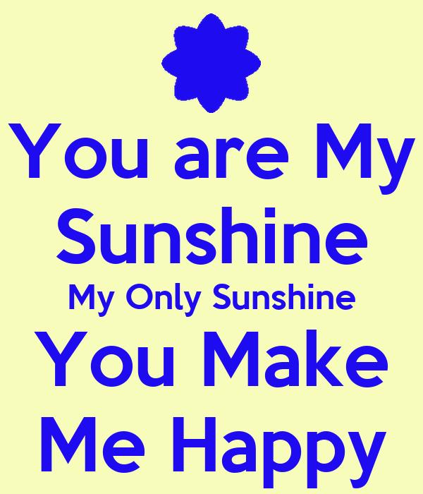 you-are-my-sunshine-my-only-sunshine-you-make-me-happy pngYou Are My Sunshine My Only Sunshine Tumblr