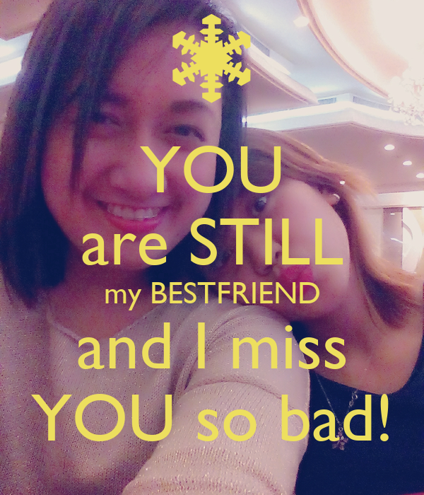 You Are Still My Bestfriend And I Miss You So Bad Poster Jhoanna