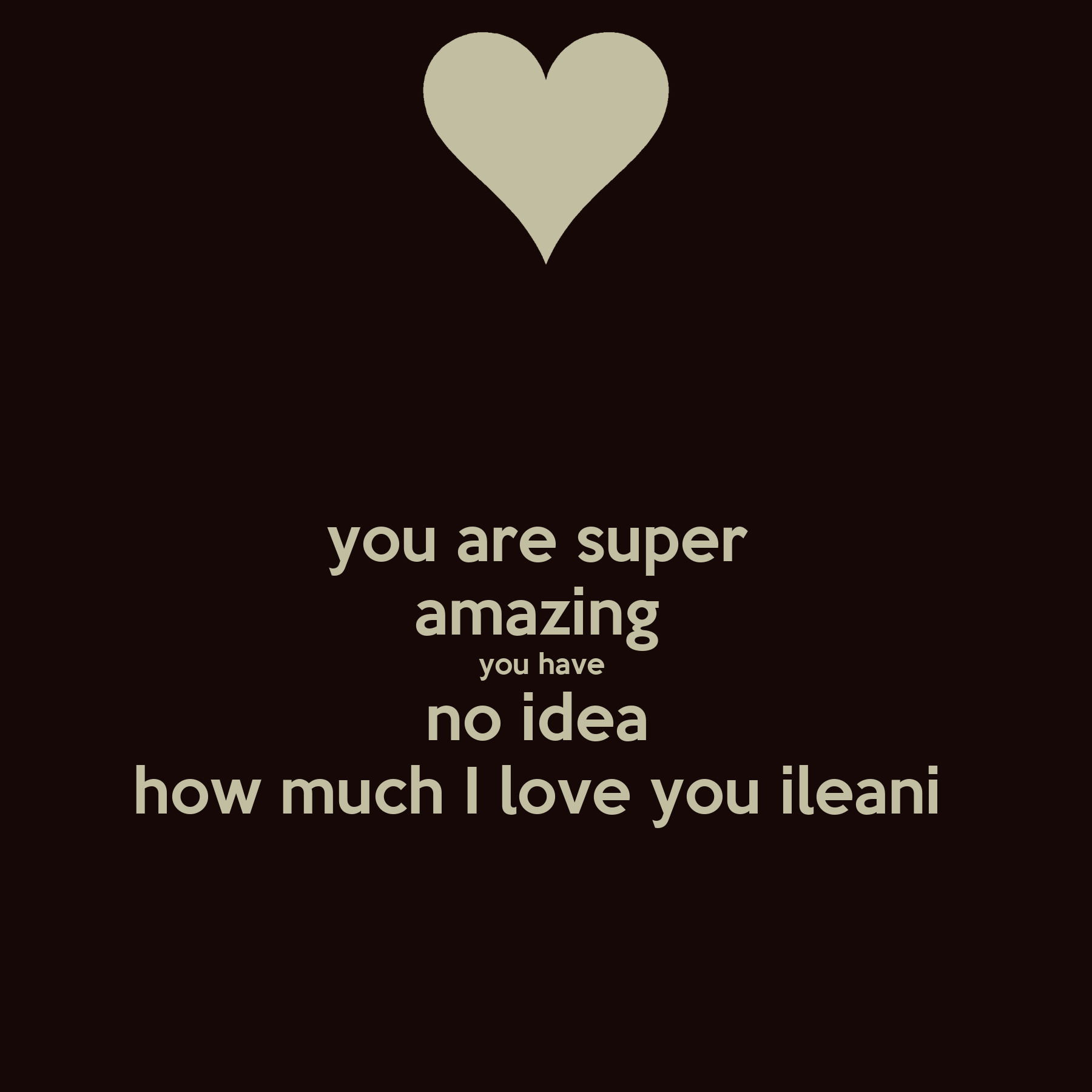 You Are Amazing And I Love You: You Are Super Amazing You Have No Idea How Much I Love You