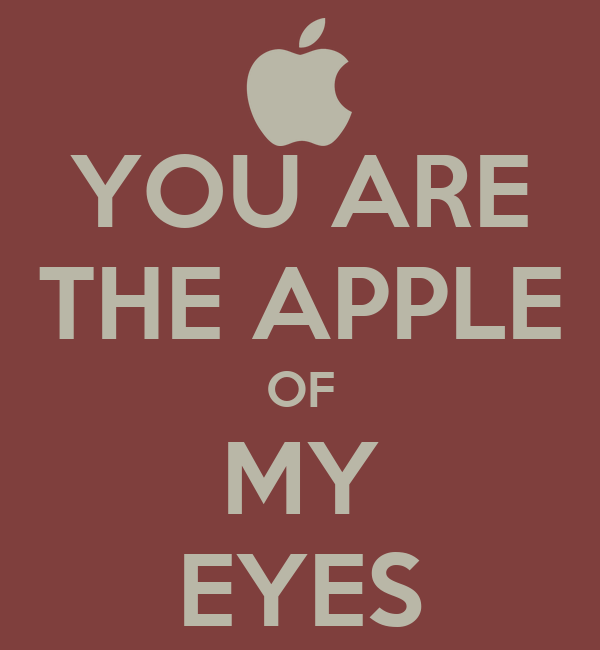 YOU ARE THE APPLE OF MY EYES - KEEP CALM AND CARRY ON Image Generator