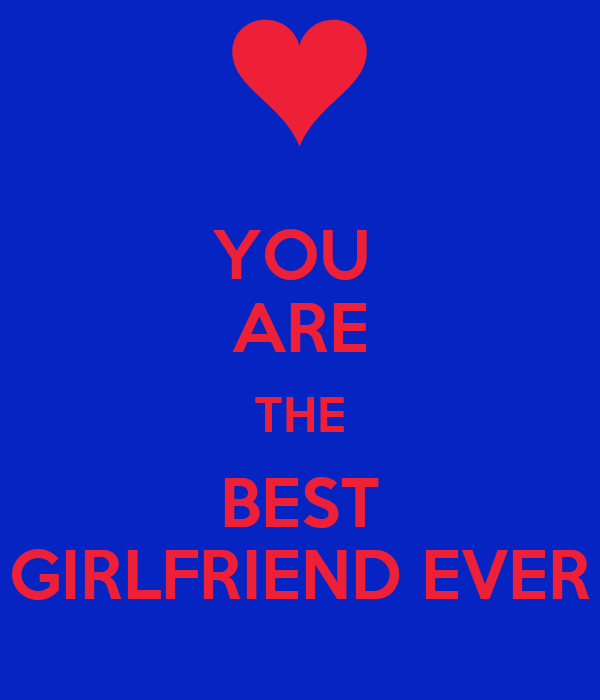 YOU ARE THE BEST GIRLFRIEND EVER Poster ...