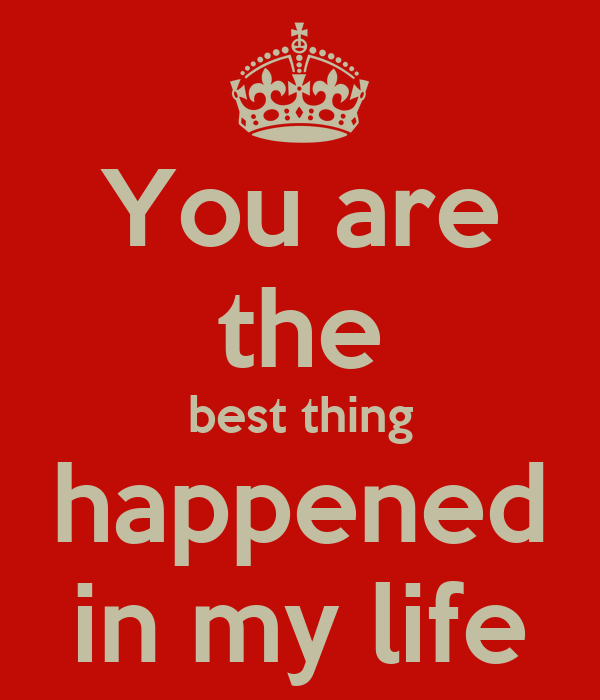 You are the best thing happened in my life Poster  info2ad042f5c7334ea0  Ke...