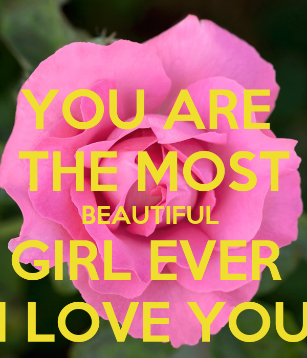 you are the most beautiful girl ever i love you poster