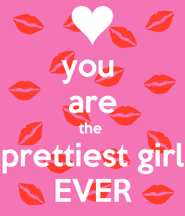 you are the prettiest girl ever poster kian keep calm