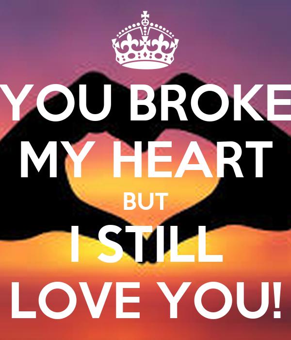 You Broke My Heart But I Still Love You Poster Gabby Keep Calm