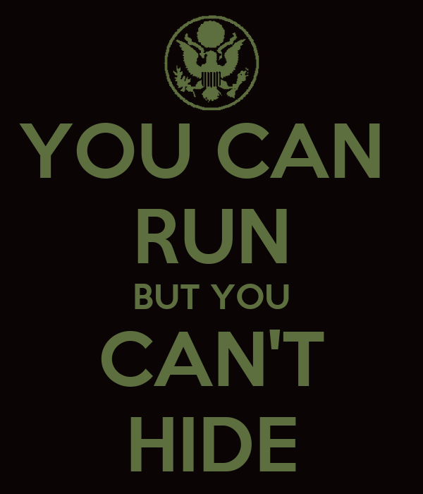 YOU CAN RUN BUT YOU CAN'T HIDE Poster | larry