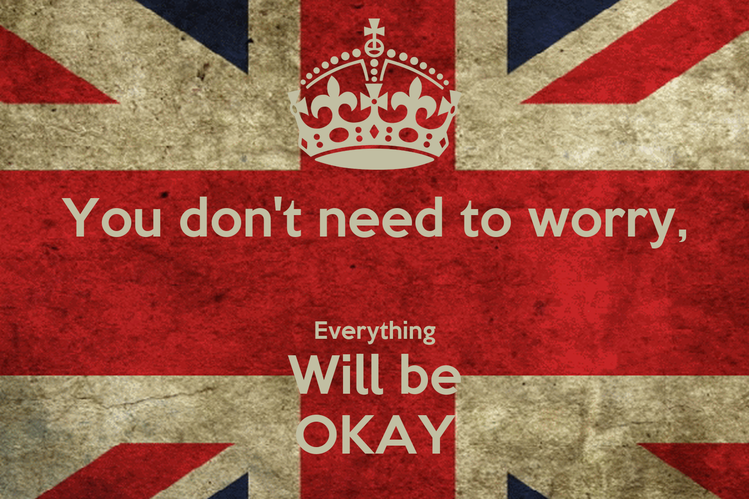 Don't Worry Everything Will be ok Poems You Don't Need to Worry