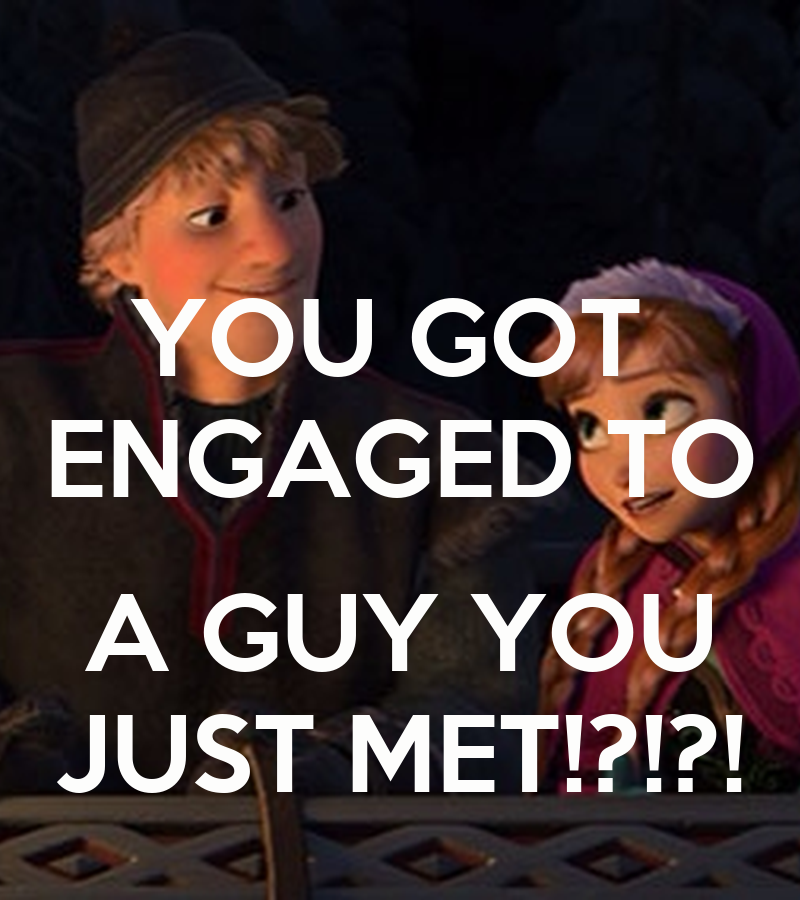 Just Got Engaged Now What: YOU GOT ENGAGED TO A GUY YOU JUST MET!?!?!