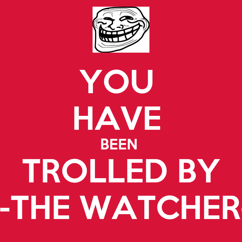 U Been Trolled YOU HAVE BEEN TROLLED ...