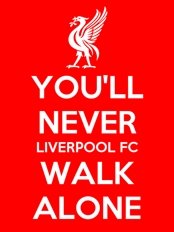 http://sd.keepcalm-o-matic.co.uk/i/you-ll-never-liverpool-fc-walk-alone.png