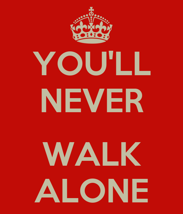 you 39 ll never walk alone poster hels keep calm o matic. Black Bedroom Furniture Sets. Home Design Ideas