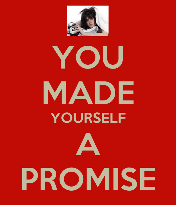 you made yourself a promise keep calm and carry on image