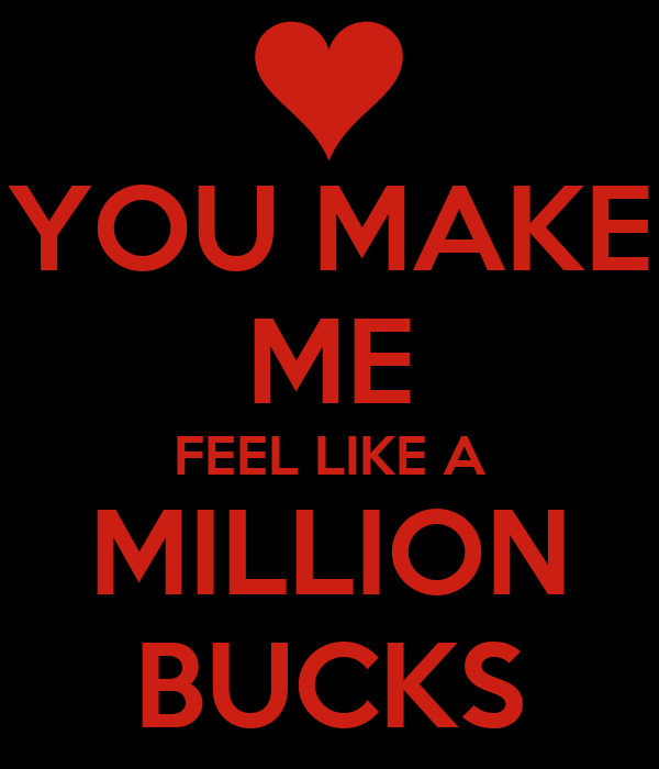 Feel like a million