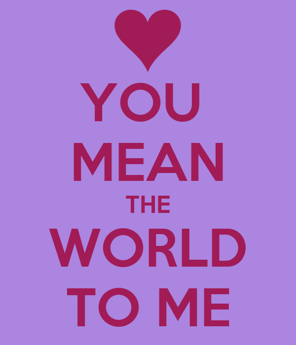 you mean the world to me lyrics: